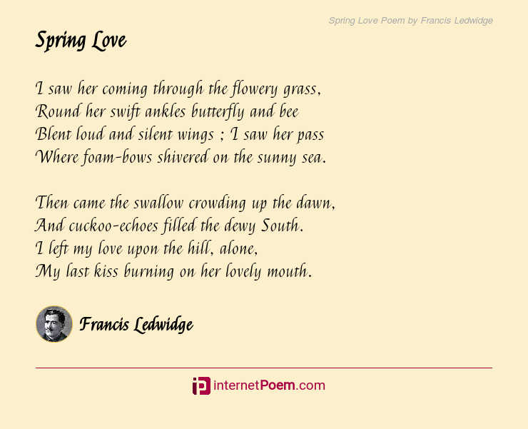 Spring Love Poem By Francis Ledwidge Please darling please, will you be my man? spring love poem by francis ledwidge