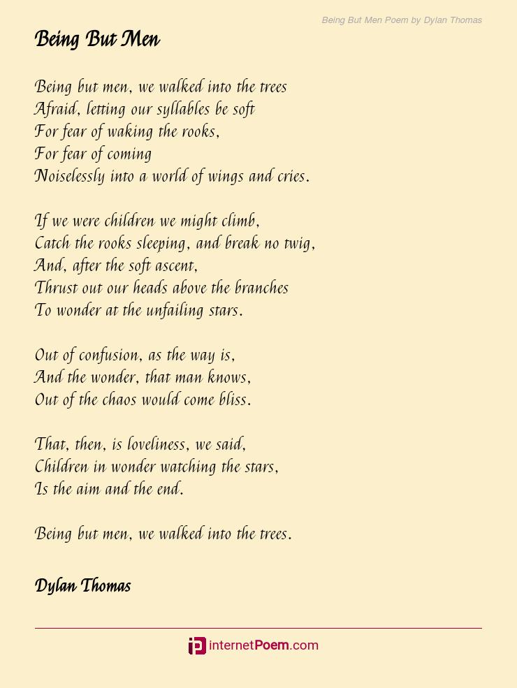 Being But Men Poem By Dylan Thomas