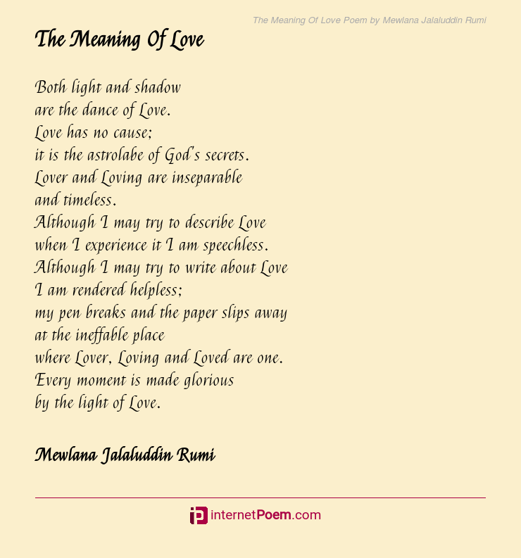 The Meaning Of Love Poem By Mewlana Jalaluddin Rumi A verbal composition designed to convey experiences, ideas, or emotions in a vivid and. love poem by mewlana jalaluddin rumi