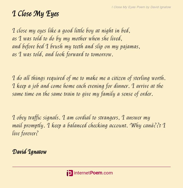 I Close My Eyes Poem By David Ignatow