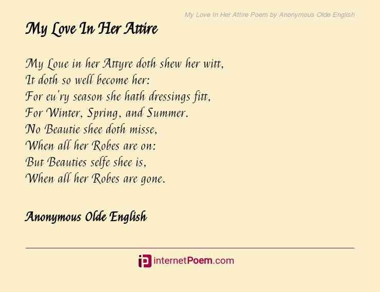 My Love In Her Attire Poem By Anonymous Olde English